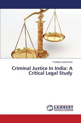 Criminal Justice in India: A Critical Legal Study (Paperback)
