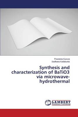 Synthesis and Characterization of Batio3 Via Microwave-Hydrothermal (Paperback)