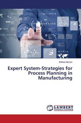 Expert System-Strategies for Process Planning in Manufacturing (Paperback)