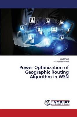 Power Optimization of Geographic Routing Algorithm in Wsn (Paperback)