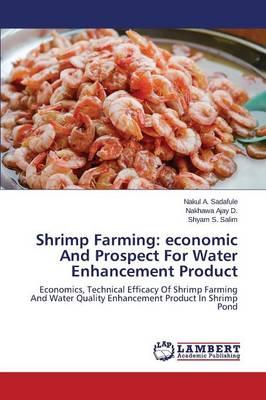 Shrimp Farming: Economic and Prospect for Water Enhancement Product (Paperback)