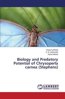 Biology and Predatory Potential of Chrysoperla Carnea (Stephens) (Paperback)