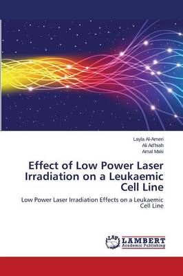 Effect of Low Power Laser Irradiation on a Leukaemic Cell Line (Paperback)