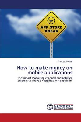 How to Make Money on Mobile Applications (Paperback)