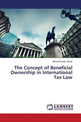 The Concept of Beneficial Ownership in International Tax Law (Paperback)