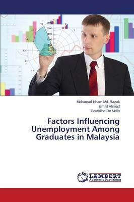 Factors Influencing Unemployment Among Graduates in Malaysia (Paperback)