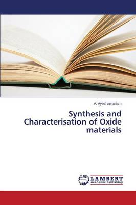 Synthesis and Characterisation of Oxide Materials (Paperback)