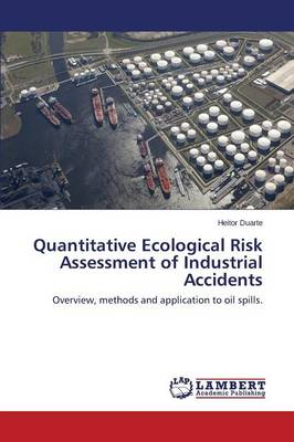 Quantitative Ecological Risk Assessment of Industrial Accidents (Paperback)