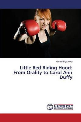 Little Red Riding Hood: From Orality to Carol Ann Duffy (Paperback)