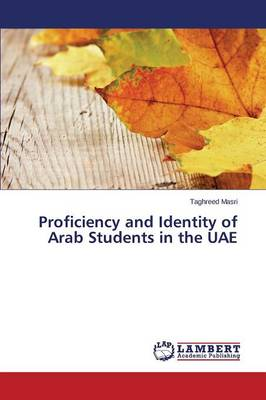 Proficiency and Identity of Arab Students in the Uae (Paperback)