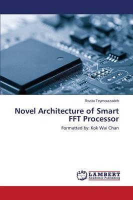Novel Architecture of Smart FFT Processor (Paperback)