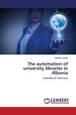 The Automation of University Libraries in Albania (Paperback)