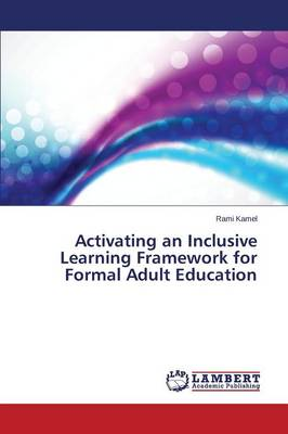 Activating an Inclusive Learning Framework for Formal Adult Education (Paperback)