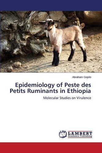 Epidemiology of Peste Des Petits Ruminants in Ethiopia (Paperback)