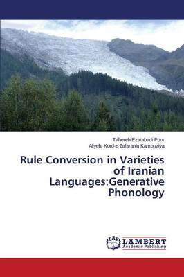 Rule Conversion in Varieties of Iranian Languages: Generative Phonology (Paperback)