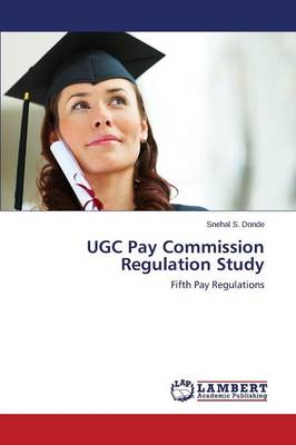 Ugc Pay Commission Regulation Study (Paperback)