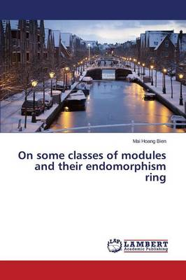 On Some Classes of Modules and Their Endomorphism Ring (Paperback)
