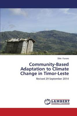 Community-Based Adaptation to Climate Change in Timor-Leste (Paperback)