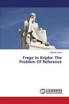 Frege to Kripke: The Problem of Reference (Paperback)