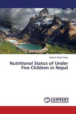 Nutritional Status of Under Five Children in Nepal (Paperback)