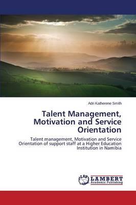 Talent Management, Motivation and Service Orientation (Paperback)