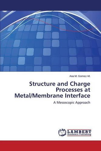Structure and Charge Processes at Metal/Membrane Interface (Paperback)