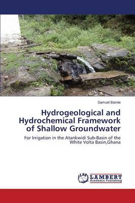 Hydrogeological and Hydrochemical Framework of Shallow Groundwater (Paperback)