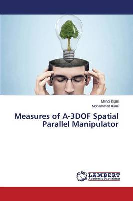 Measures of A-3dof Spatial Parallel Manipulator (Paperback)