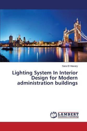 Lighting System in Interior Design for Modern Administration Buildings (Paperback)