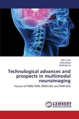 Technological Advances and Prospects in Multimodal Neuroimaging (Paperback)