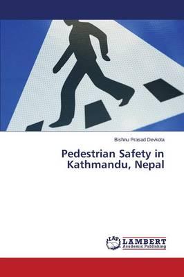 Pedestrian Safety in Kathmandu, Nepal (Paperback)