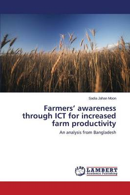Farmers' Awareness Through Ict for Increased Farm Productivity (Paperback)