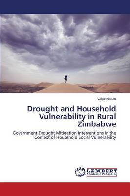 Drought and Household Vulnerability in Rural Zimbabwe (Paperback)