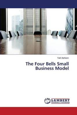 The Four Bells Small Business Model (Paperback)