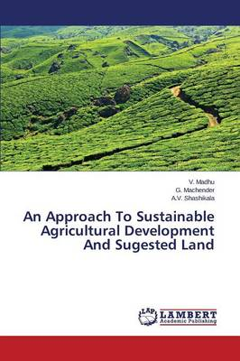 An Approach to Sustainable Agricultural Development and Sugested Land (Paperback)
