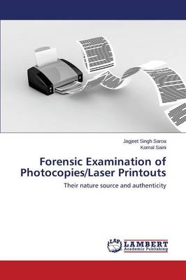 Forensic Examination of Photocopies/Laser Printouts (Paperback)