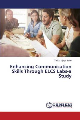 Enhancing Communication Skills Through Elcs Labs-A Study (Paperback)