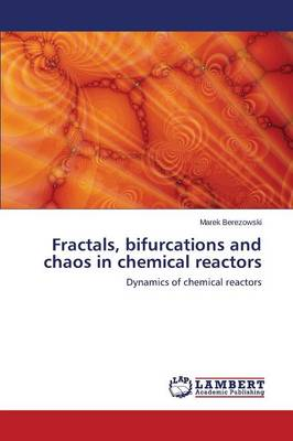 Fractals, Bifurcations and Chaos in Chemical Reactors (Paperback)