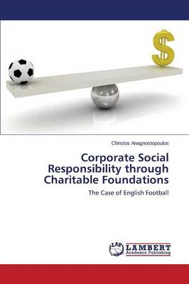 Corporate Social Responsibility Through Charitable Foundations (Paperback)
