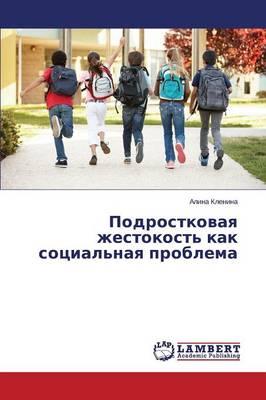 Podrostkovaya Zhestokost' Kak Sotsial'naya Problema (Paperback)