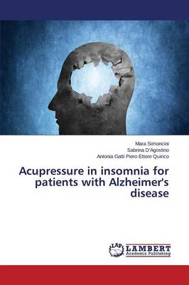 Acupressure in Insomnia for Patients with Alzheimer's Disease (Paperback)