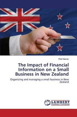 The Impact of Financial Information on a Small Business in New Zealand (Paperback)