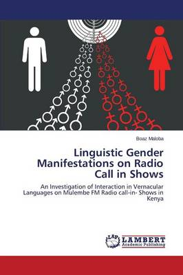 Linguistic Gender Manifestations on Radio Call in Shows (Paperback)