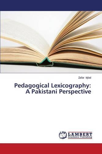 Pedagogical Lexicography: A Pakistani Perspective (Paperback)