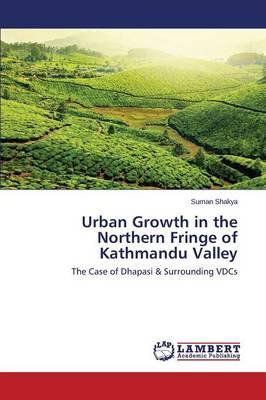 Urban Growth in the Northern Fringe of Kathmandu Valley (Paperback)