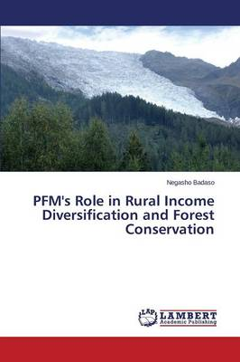 Pfm's Role in Rural Income Diversification and Forest Conservation (Paperback)