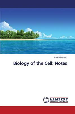 Biology of the Cell: Notes (Paperback)