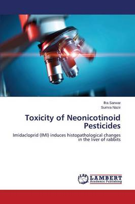 Toxicity of Neonicotinoid Pesticides (Paperback)