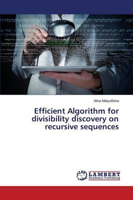 Efficient Algorithm for Divisibility Discovery on Recursive Sequences (Paperback)