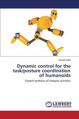 Dynamic Control for the Task/Posture Coordination of Humanoids (Paperback)